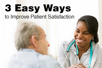 3 Easy Ways to Improve Patient Satisfaction