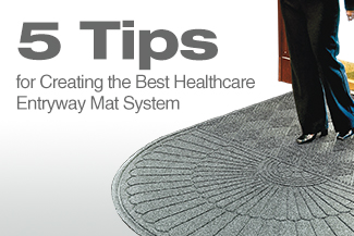 5 Tips for Creating the Best Healthcare Entryway Mat System