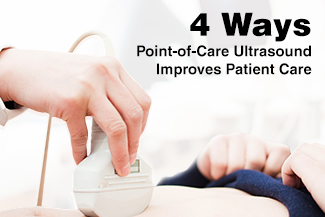 4 Ways Point-of-Care Ultrasound Improves Patient Care