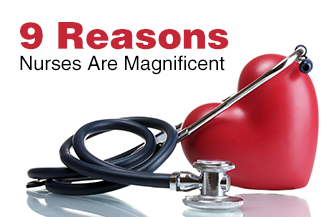 9 Reasons Nurses Are Magnificent
