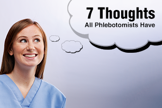 7 Thoughts All Phlebotomists Have
