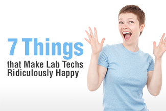 7 Things that Make Lab Techs Ridiculously Happy
