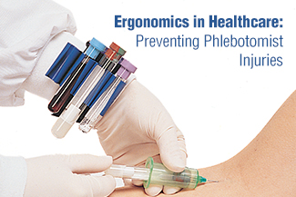 Ergonomics in Healthcare: Preventing Phlebotomist Injuries