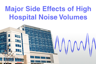 Major Side Effects of High Hospital Noise Volumes