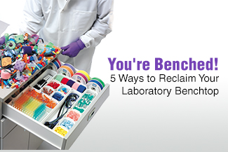 You're Benched! 5 Ways to Reclaim Your Laboratory Benchtop