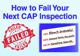 How to Fail Your Next CAP Inspection