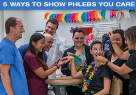 5 Ways to Show Phlebs You Care